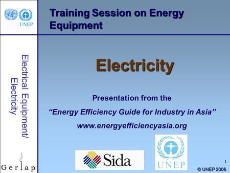 "1 Training Session on Energy Equipment Electricity Presentation from the ""Energy Efficiency Guide for Industry in Asia"" www.energyefficiencyasia.org ©"