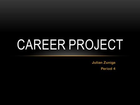 Julian Zuniga Period 4 CAREER PROJECT. CAREERS The careers I chose were Math teacher and an aeronautical engineer. I chose these two careers because they.