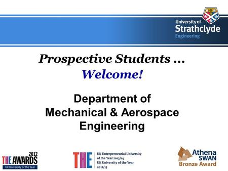 Prospective Students... Welcome! Department of Mechanical & Aerospace Engineering.