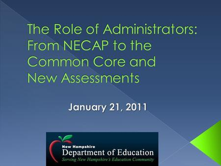  Here's What... › The State Board of Education has adopted the Common Core State Standards (July 2010)  So what... › Implications and Impact in NH ›