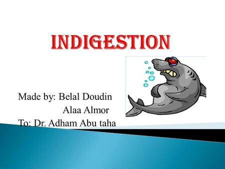 Made by: Belal Doudin Alaa Almor To: Dr. Adham Abu taha.