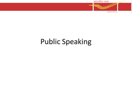 Public Speaking. Speaking Opportunities At work – Selling your ideas – Technical presentations – Customer Presentations and Reviews – Meetings Daily Life.