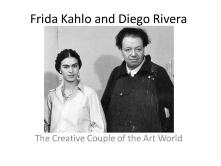 Frida Kahlo and Diego Rivera The Creative Couple of the Art World.