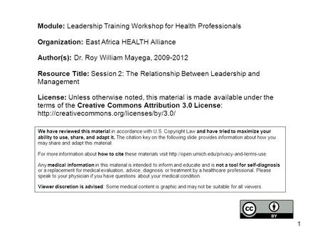 Module: Leadership Training Workshop for Health Professionals Organization: East Africa HEALTH Alliance Author(s): Dr. Roy William Mayega, 2009-2012 Resource.