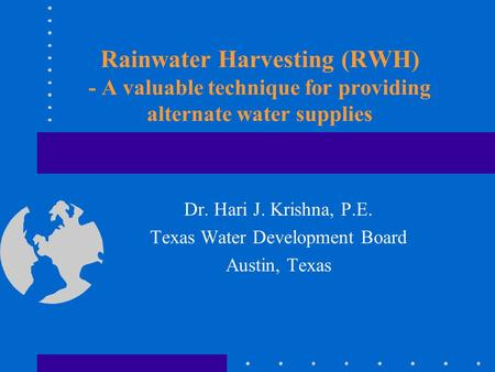 Dr. Hari J. Krishna, P.E. Texas Water Development Board Austin, Texas