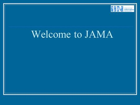 Welcome to JAMA. JAMA – The Journal of the American Medical Association The most widely circulated, peer- reviewed journal in the world. Trusted for the.