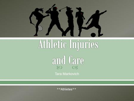 Athletic Injuries and Care