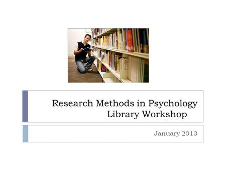 library use research methods Yet researchers continue to use the case study research method with success in carefully in library and information science, case study research has been used.
