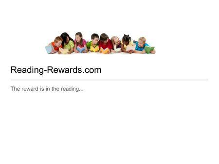 Reading-Rewards.com The reward is in the reading...
