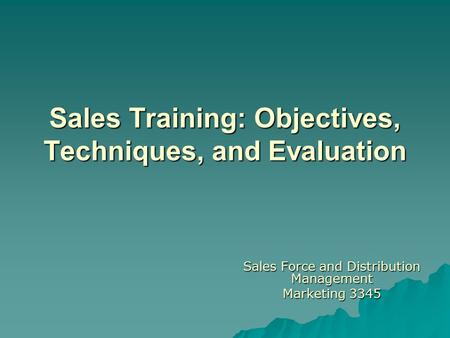 Sales Training: Objectives, Techniques, and Evaluation