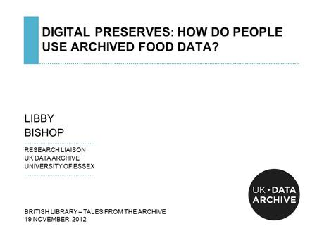 DIGITAL PRESERVES: HOW DO PEOPLE USE ARCHIVED FOOD DATA? ………………………………………….................................................................................................