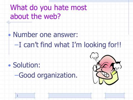 What do you hate most about the web?