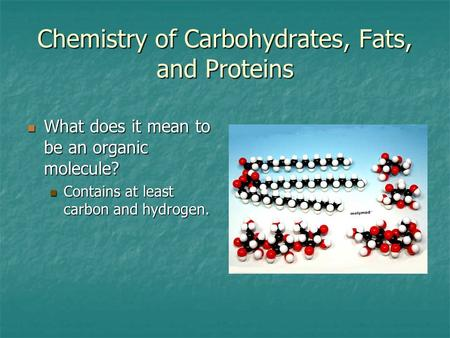 Chemistry of Carbohydrates, Fats, and Proteins