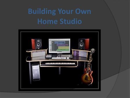 Building Your Own Home Studio. Recording Devices.