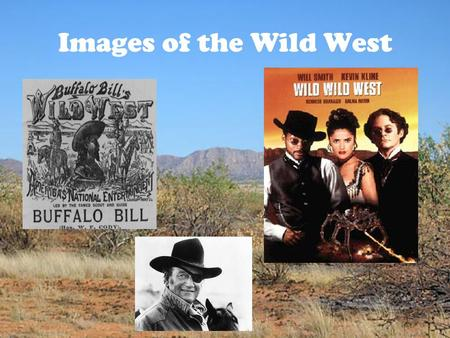 Images of the Wild West. Who were the first cowboys?? Language is a clue: A lariat is also known as a riata Canyon, mustang and corral are Spanish words.