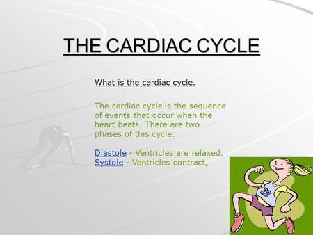 THE CARDIAC CYCLE What is the cardiac cycle.