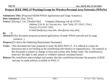 Doc.: IEEE 802.15-04/328r0 Submission July 04 M. Lee, C. Zhu / SamsungSlide 1 Project: IEEE P802.15 Working Group for Wireless Personal Area Networks (WPANs)
