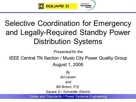 Codes and Standards / Power Systems Engineering Selective Coordination for Emergency and Legally-Required Standby Power Distribution Systems Presented.
