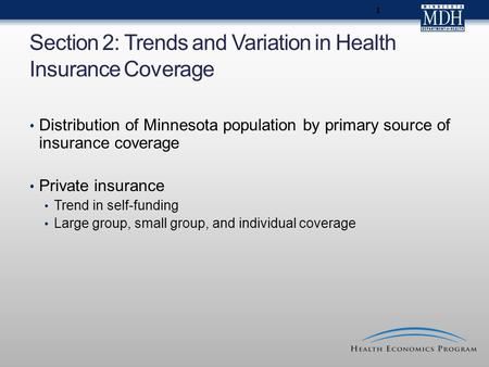 1 Section 2: Trends and Variation in Health Insurance Coverage Distribution of Minnesota population by primary source of insurance coverage Private insurance.