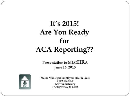 It's 2015! Are You Ready for ACA Reporting??