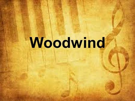 Woodwind. Orchestral Woodwinds The main instruments (from highest to lowest) are: Flute Oboe Clarinet Bassoon Related woodwind instruments: Piccolo Cor.