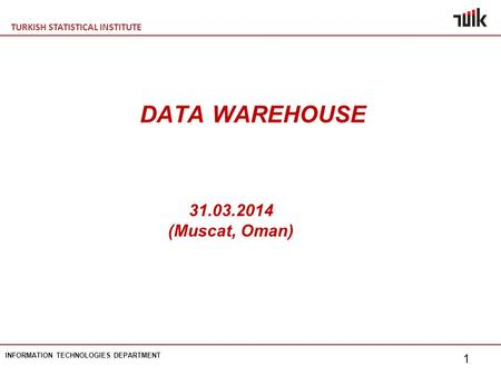 DATA WAREHOUSE 31.03.2014 (Muscat, Oman).