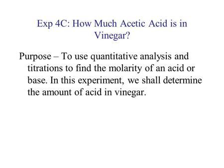 Exp 4C: How Much Acetic Acid is in Vinegar?
