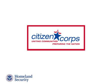 Citizen Corps Mission To have everyone in America participate in making themselves, our communities, and our nation safer We all have a role in hometown.