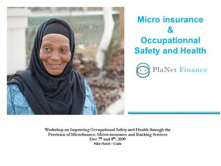 Micro insurance & Occupationnal Safety and Health.