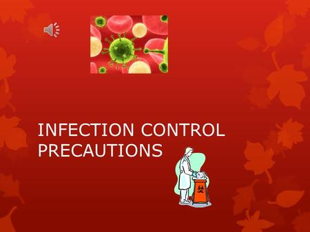 INFECTION CONTROL PRECAUTIONS PURPOSE/POLICY PURPOSE:  To provide guidelines for the instruction of patients and family/caregivers in infection control.