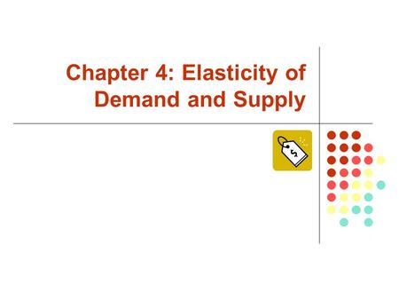 Chapter 4: Elasticity of Demand and Supply. Copyright  2007 by The McGraw-Hill Companies, Inc. All rights reserved. McGraw-Hill/Irwin Price Elasticity.