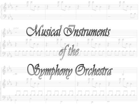Musical Instruments of the Symphony Orchestra.