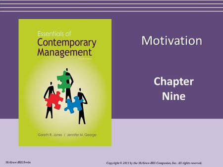Motivation Chapter Nine Copyright © 2011 by the McGraw-Hill Companies, Inc. All rights reserved. McGraw-Hill/Irwin.
