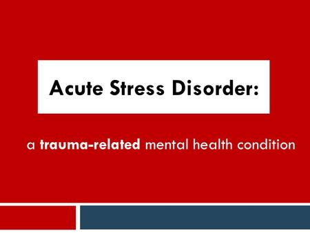 a trauma-related mental health condition