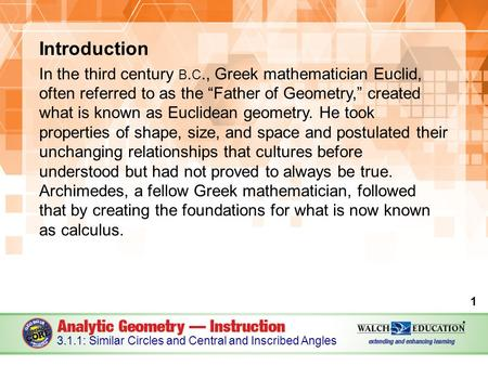 "Introduction In the third century B. C., Greek mathematician Euclid, often referred to as the ""Father of Geometry,"" created what is known as Euclidean."