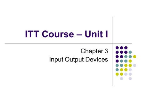 ITT Course - Unit I --> Chapter 1 - <strong>Computer</strong> Concepts