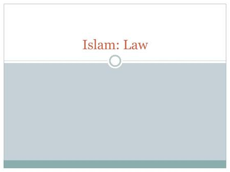Islam: Law. Introduction Shari'ah Law  Islamic law derived from the Quran and Hadith and applied to the public and private lives of Muslims within Islamic.