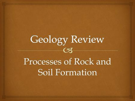 Processes of Rock and Soil Formation