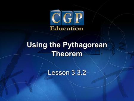 Lesson 3.3.2 Using the Pythagorean Theorem. 2 Lesson 3.3.2 California Standards: Measurement and Geometry 3.2 Understand and use coordinate graphs to.