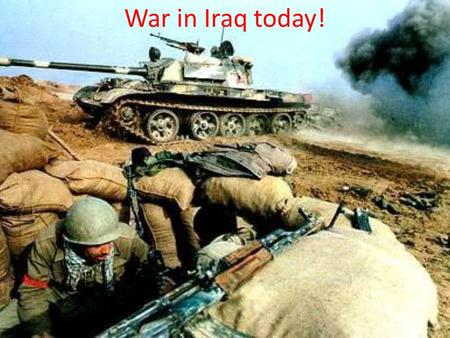 War in Iraq today!. There are about 49,700 troops in Iraq. The percentage of people in Iraq are 4,427 US troops;  98% male.  91% non-officers.  82%