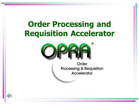 Order Processing and Requisition Accelerator Wouldn't it be nice if … all of our service centers could be coordinated through one system. Services Supplies.