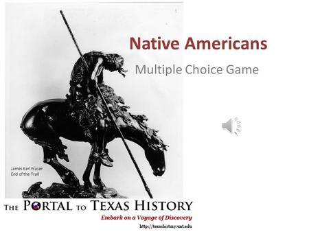 Native Americans Multiple Choice Game James Earl Fraser End of the Trail.