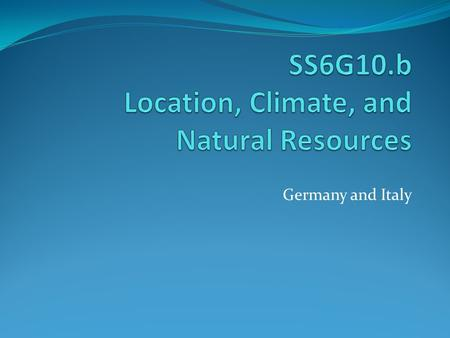SS6G10.b Location, Climate, and Natural Resources