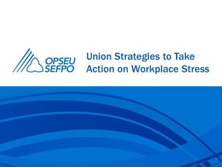Union Strategies to Take Action on Workplace Stress.