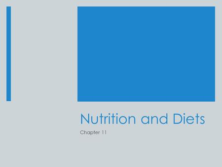 Nutrition and Diets Chapter 11. Fundamentals  Relationship between food and good health  Nutrition:  Includes all body processes relating to food that.