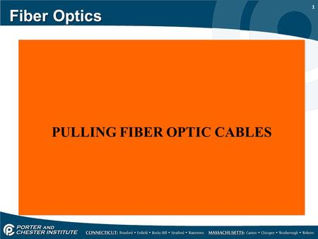 PULLING FIBER OPTIC CABLES