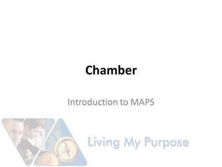 Chamber Introduction to MAPS. Purpose Educate and Empower Business Owners in the Use of MAPS for Candidate Selection, College and Career and Personal.