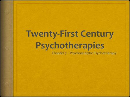 History of Psychoanalytic Psychotherapy  Sigmund Freud and his contributions  The structure and process of the unconscious  Key role of early childhood.