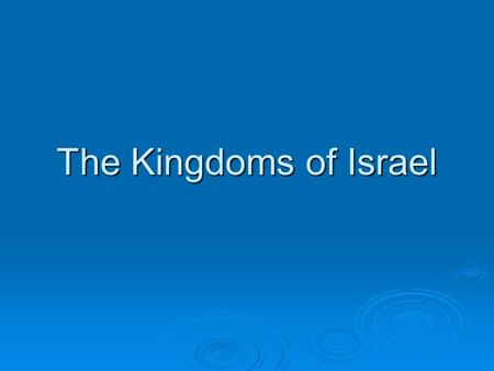 The Kingdoms of Israel. 1  Israelites needed a king Saul was chosen by them to be king.  Saul disobeyed the commandments.