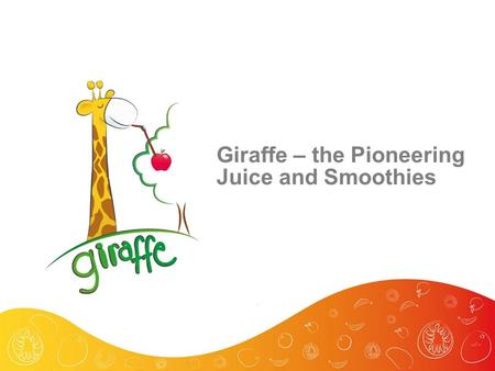 Giraffe – the Pioneering Juice and Smoothies